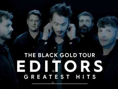 Editors The Black Gold Tour Greatest Hits