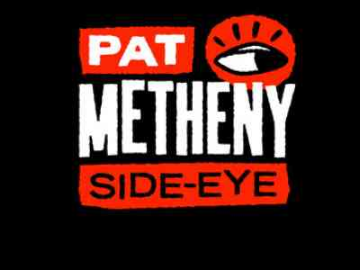 Pat Metheny  Side Eye Tour