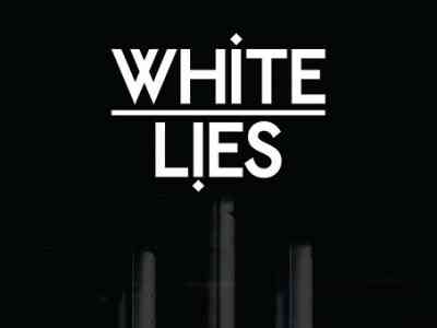 White Lies Celebrating the 10th anniversary of to lose my life